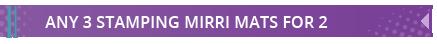 Stamping Mirri Mats 3 for 2