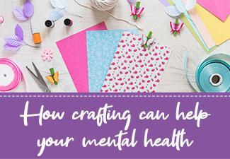 How Crafting Can Help Your Mental Health