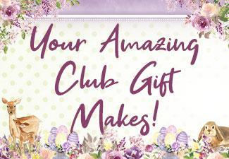 Your Amazing Spring Celebrations Club Gift Makes