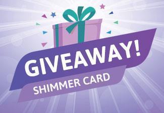 Win 5 Packs of Shimmer Card