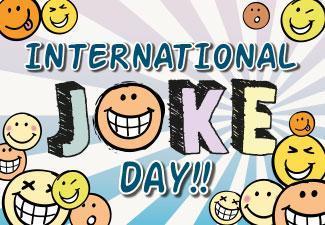 Happy International Joke Day!