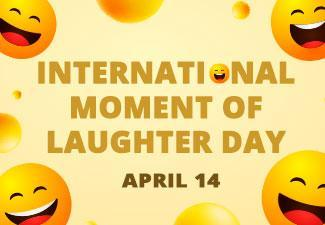 Happy International Moment of Laughter Day!