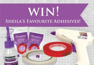 Win Sheila's Favourite Adhesives!