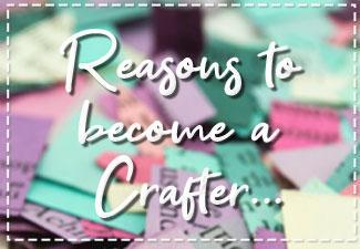 Reasons to Become a Crafter