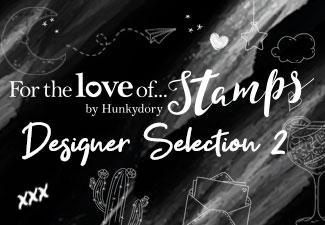 For the Love of Stamps Designer Selection 2 Craft Creations
