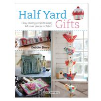 Debbie Shore - Half Yard Gifts Book