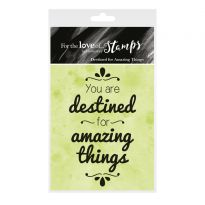 For the Love of Stamps - Destined for Amazing Things