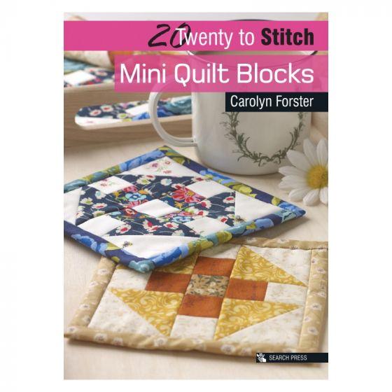 20 to Stitch: Mini Quilt Blocks