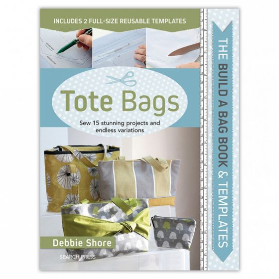 The Build a Bag Book: Tote Bags by Debbie Shore