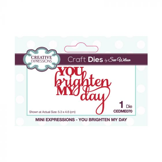Sue Wilson Mini Expressions - You Brighten My Day Craft Die