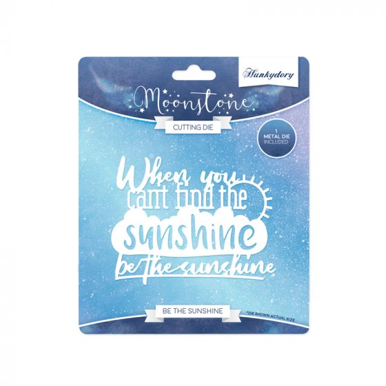 Moonstone Sentiment Die - Be the Sunshine