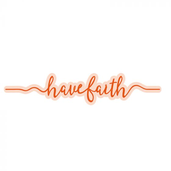 Have Faith Sentiment Strip Die