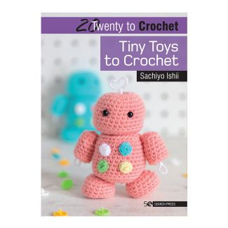 20 to Crochet - Tiny Toys to Crochet
