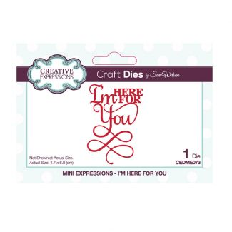 Sue Wilson Mini Expressions - I'm Here For You Craft Die