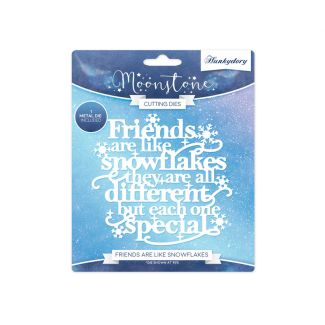 Friends Are Like Snowflakes Moonstone Die Set
