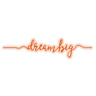 Dream Big Sentiment Strip Die