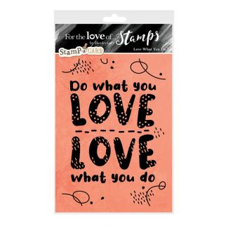 For the Love of Stamps - Love What You Do A6 Stamp Set
