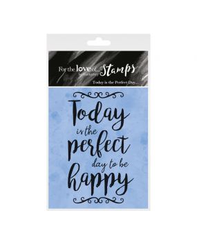 For the Love of Stamps - Today is the Perfect Day