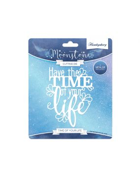 Moonstone Sentiment Die - Time of your Life