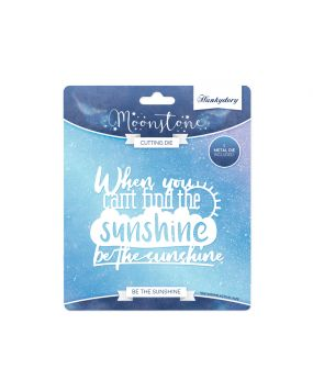 Moonstone Sentiment Die - Be the Sunshine